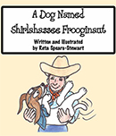 A Dog Named Shirlahassee Frooginaut