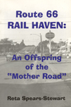Route 66 Rail Haven: An Offspring Of The